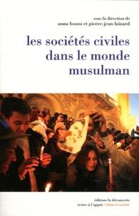 Anna Bozzo et Pierre-Jean Luizard - Les sociétés civiles dans le monde musulman.