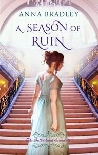 Anna Bradley - A Season of Ruin.