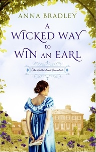 Anna Bradley - A Wicked Way to Win an Earl.