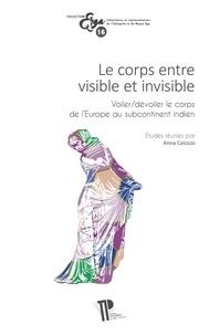 Anna Caiozzo - Le corps entre visible et invisible - Voiler/dévoiler le corps de l'Europe au subcontinent indien.