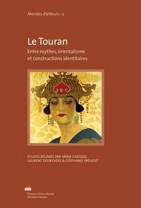 Anna Caiozzo et Laurent Dedryvère - Le Touran - Entre mythes, orientalisme et constructions identitaires.