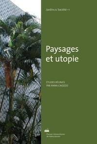 Anna Caiozzo - Paysages et utopie.