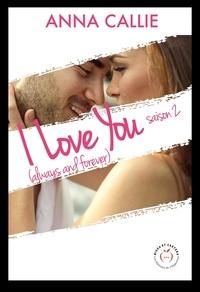 Anna Callie - NEW LOVE  : I Love You (always and forever) - Saison 2.