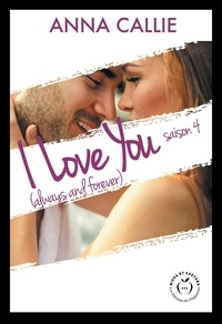 Anna Callie - NEW LOVE  : I Love You (always and forever) - Saison 4.