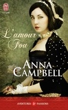 Anna Campbell - L'amour fou.