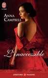 Anna Campbell - L'inaccessible.