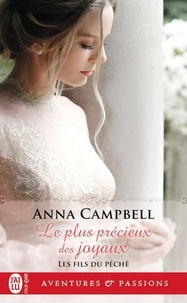 Anna Campbell - Les fils du péché Tome 2 : Le plus précieux des joyaux.