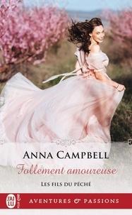 Anna Campbell - Les fils du péché Tome 3 : Follement amoureuse.