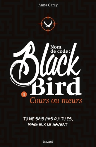 Nom de code : Blackbird Tome 1 Cours ou meurs
