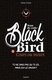 Anna Carey - Nom de code : Blackbird, Tome 1 : Cours ou meurs.