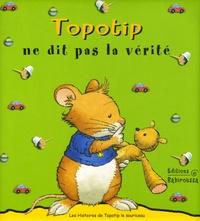 Anna Casalis - Topotip ne dit pas la vérité.