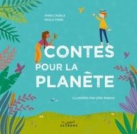 Anna Casals et Paolo Ferri - Contes pour la planète.