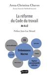 Anna-Christina Chaves - La réforme du code du travail de A à Z.