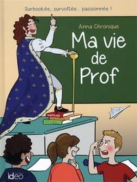 Anna Chronique - Ma vie de Prof.