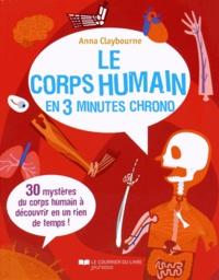Anna Claybourne - Le corps humain en 3 minutes chrono.