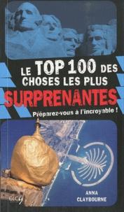 Anna Claybourne - Le Top 100 des choses les plus surprenantes.