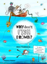 Anna Claybourne - Why Don't Fish Drown?.