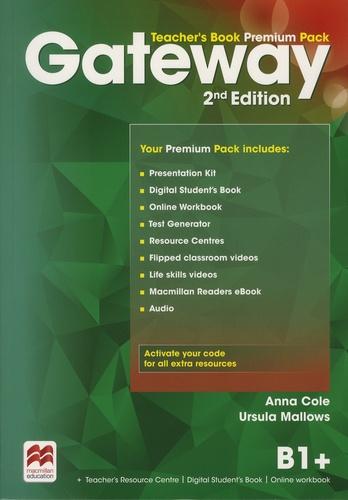 Anna Cole et Ursula Mallows - Gateway B1+ - Teacher's Book Premium Pack.