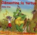 Anna Cros et Francis Keller - Clémentine la tortue.