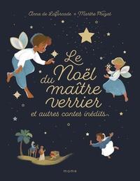 Anna de Laforcade et Marthe Poizat - Le Noël du maître verrier et autres contes inédits.