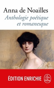 Anna de Noailles - Anthologie poétique et romanesque.