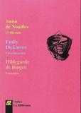Anna de Noailles et Emily Dickinson - Coffret 3 femmes, 3 poètes - L'offrande ; Escarmouches ; Louanges.