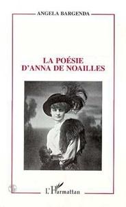 Anna de Noailles et Angela Bargenda - La poésie d'Anna de Noailles.
