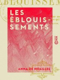 Anna de Noailles - Les Éblouissements.