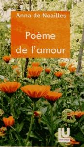 Anna de Noailles - Poème de l'amour.