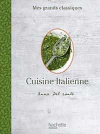 Anna Del Conte - Cuisine italienne - 80 recettes de chef.