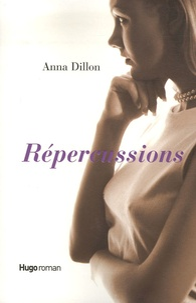 Anna Dillon - Répercussions.