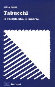 Anna Dolfi - Tabucchi - La specularità, il rimorso.