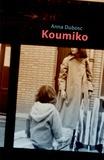 Anna Dubosc - Koumiko.