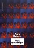 Anna Dubosc - Nuit synthétique.