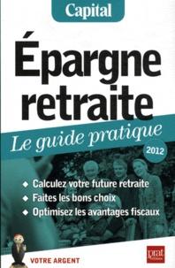Anna Dubreuil - Epargne retraite, le guide pratique.
