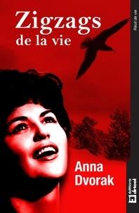 Anna Dvorak - Zigzags de la vie - Récit de vie.