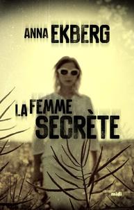 Anna Ekberg - La femme secrète.