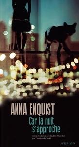 Anna Enquist - Car la nuit approche.