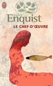 Anna Enquist - Le chef-d'oeuvre.