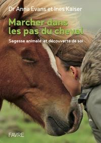 Marcher dans les pas du cheval - Sagesse animale et découverte de soi.pdf