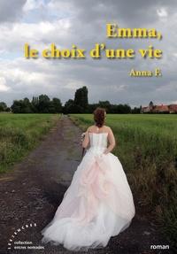 Anna F. - Emma, le choix d'une vie.