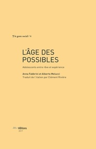 Anna Fabbrini et Alberto Melucci - L'âge des possibles - Adolescents entre rêve et expérience.