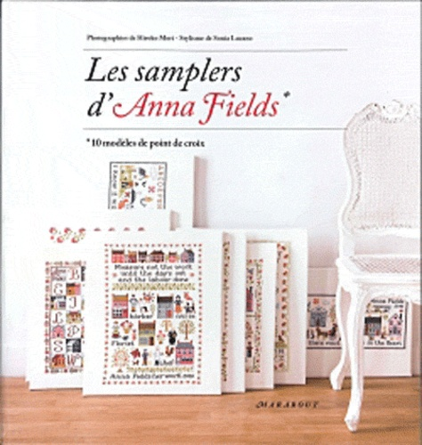 Anna Fields - Les samplers d'Anna Fields - 10 modèles de point de croix.