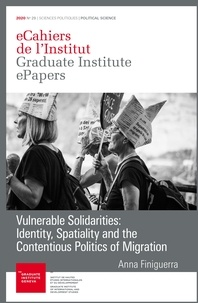 Anna Finiguerra - Vulnerable Solidarities: Identity, Spatiality and the Contentious Politics of Migration.