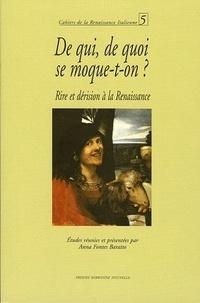 Anna Fontes Baratto - De qui, de quoi se moque-t-on ? - Rire et dérision à la Renaissance.