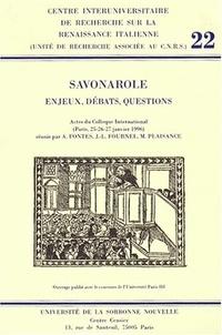 Anna Fontes et Jean-Louis Fournel - Savonarole : Enjeux, Débats, Questions. - Actes du Colloque International (Paris, 25-26-27 janvier 1996).