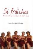 Anna Freixas Farré - Si fraîches - Les nouvelles femmes agées du XXIème siècle.
