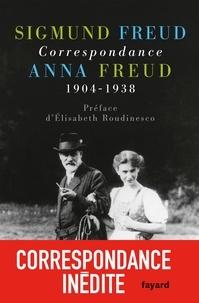 Anna Freud et Sigmund Freud - Correspondance 1904-1938.