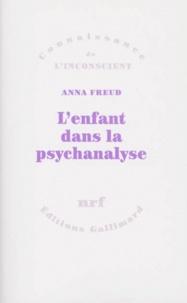 Anna Freud - L'Enfant dans la psychanalyse.