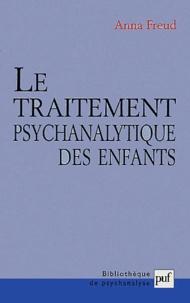 Anna Freud - Le traitement psychanalytique des enfants.